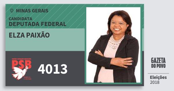 Santinho Elza Paixão 4013 (PSB) Deputada Federal | Minas Gerais | Eleições 2018