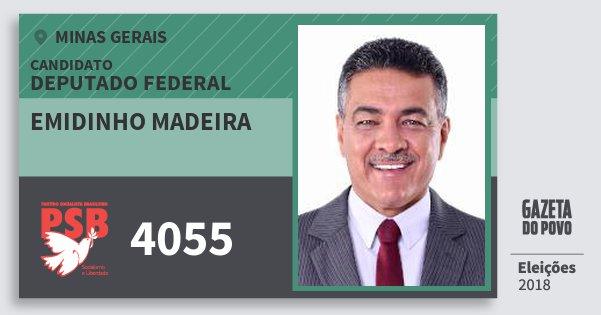 Santinho Emidinho Madeira 4055 (PSB) Deputado Federal | Minas Gerais | Eleições 2018