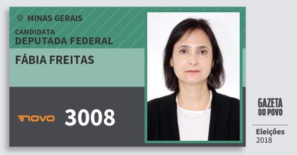Santinho Fábia Freitas 3008 (NOVO) Deputada Federal | Minas Gerais | Eleições 2018
