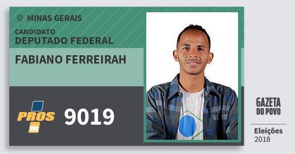 Santinho Fabiano Ferreirah 9019 (PROS) Deputado Federal | Minas Gerais | Eleições 2018