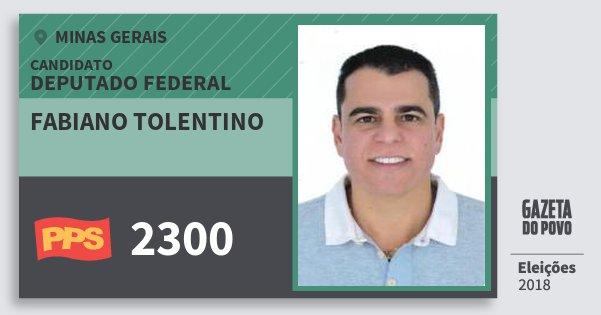 Santinho Fabiano Tolentino 2300 (PPS) Deputado Federal | Minas Gerais | Eleições 2018