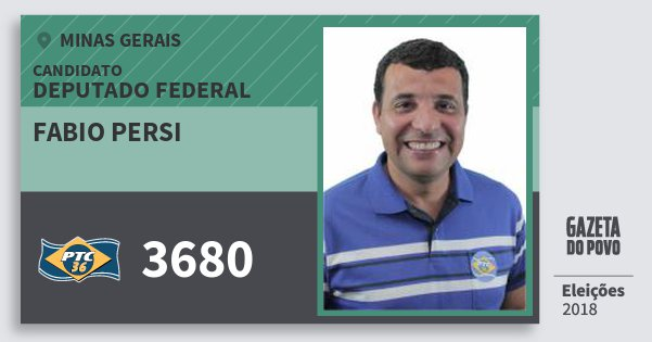 Santinho Fabio Persi 3680 (PTC) Deputado Federal | Minas Gerais | Eleições 2018