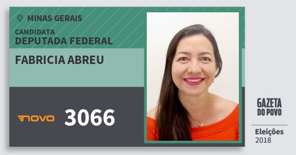 Santinho Fabricia Abreu 3066 (NOVO) Deputada Federal | Minas Gerais | Eleições 2018