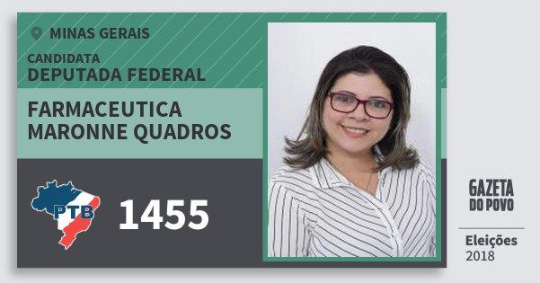 Santinho Farmaceutica Maronne Quadros 1455 (PTB) Deputada Federal | Minas Gerais | Eleições 2018