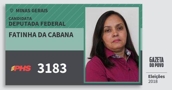 Santinho Fatinha da Cabana 3183 (PHS) Deputada Federal | Minas Gerais | Eleições 2018