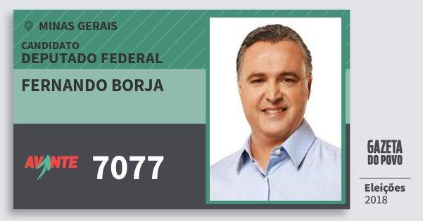 Santinho Fernando Borja 7077 (AVANTE) Deputado Federal | Minas Gerais | Eleições 2018