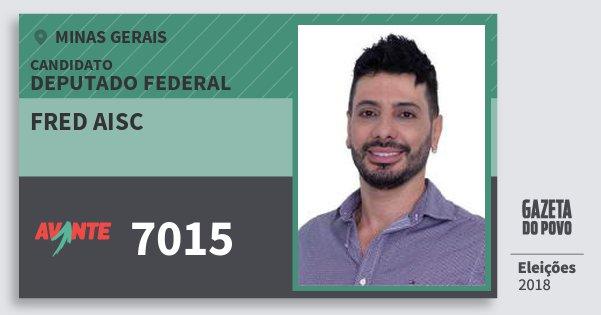 Santinho Fred Aisc 7015 (AVANTE) Deputado Federal | Minas Gerais | Eleições 2018