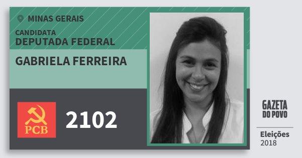 Santinho Gabriela Ferreira 2102 (PCB) Deputada Federal | Minas Gerais | Eleições 2018