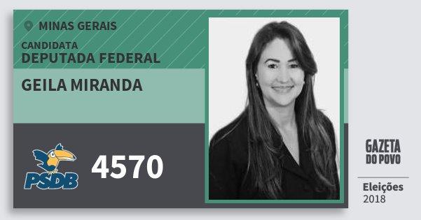 Santinho Geila Miranda 4570 (PSDB) Deputada Federal | Minas Gerais | Eleições 2018
