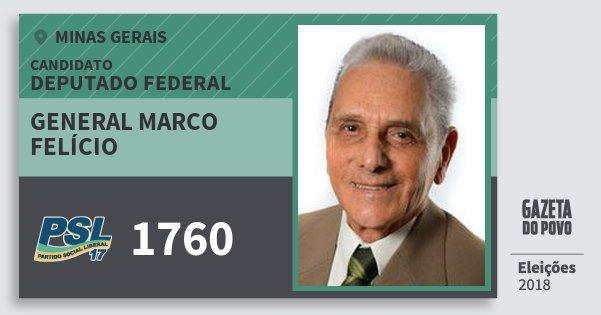 Santinho General Marco Felício 1760 (PSL) Deputado Federal | Minas Gerais | Eleições 2018