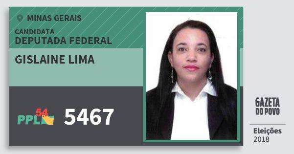 Santinho Gislaine Lima 5467 (PPL) Deputada Federal | Minas Gerais | Eleições 2018