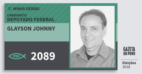 Santinho Glayson Johnny 2089 (PSC) Deputado Federal | Minas Gerais | Eleições 2018