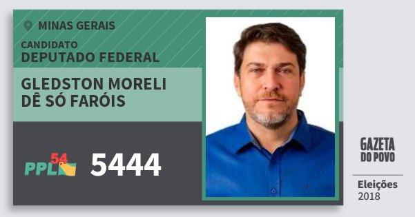Santinho Gledston Moreli Dê Só Faróis 5444 (PPL) Deputado Federal | Minas Gerais | Eleições 2018
