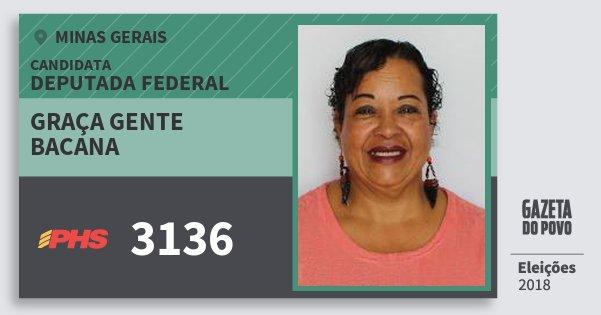 Santinho Graça Gente Bacana 3136 (PHS) Deputada Federal | Minas Gerais | Eleições 2018