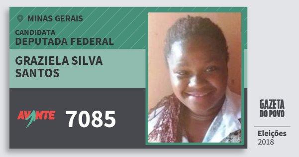 Santinho Graziela Silva Santos 7085 (AVANTE) Deputada Federal | Minas Gerais | Eleições 2018