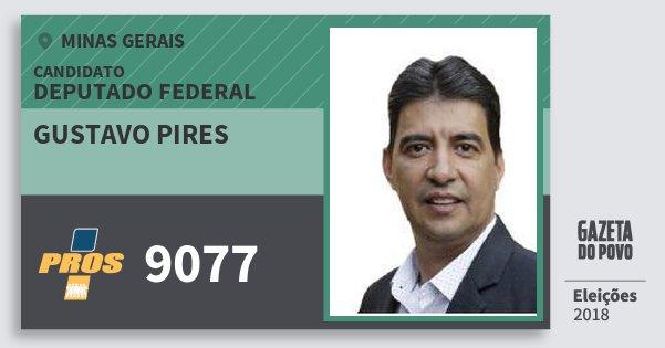 Santinho Gustavo Pires 9077 (PROS) Deputado Federal | Minas Gerais | Eleições 2018