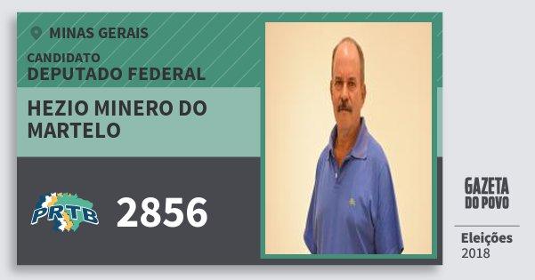 Santinho Hezio Minero do Martelo 2856 (PRTB) Deputado Federal | Minas Gerais | Eleições 2018