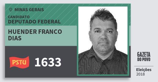 Santinho Huender Franco Dias 1633 (PSTU) Deputado Federal | Minas Gerais | Eleições 2018