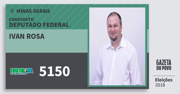 Santinho Ivan Rosa 5150 (PATRI) Deputado Federal | Minas Gerais | Eleições 2018