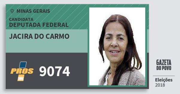 Santinho Jacira do Carmo 9074 (PROS) Deputada Federal | Minas Gerais | Eleições 2018