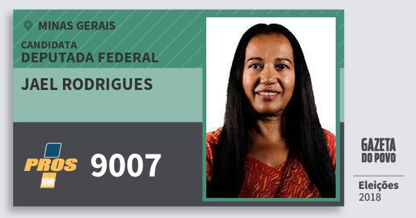 Santinho Jael Rodrigues 9007 (PROS) Deputada Federal | Minas Gerais | Eleições 2018