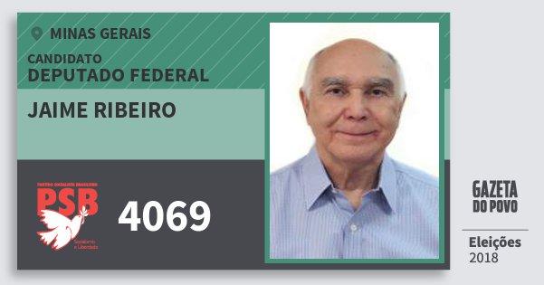 Santinho Jaime Ribeiro 4069 (PSB) Deputado Federal | Minas Gerais | Eleições 2018