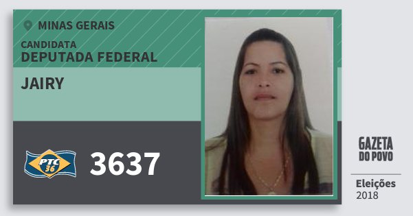 Santinho Jairy 3637 (PTC) Deputada Federal | Minas Gerais | Eleições 2018