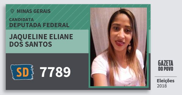 Santinho Jaqueline Eliane dos Santos 7789 (SOLIDARIEDADE) Deputada Federal | Minas Gerais | Eleições 2018