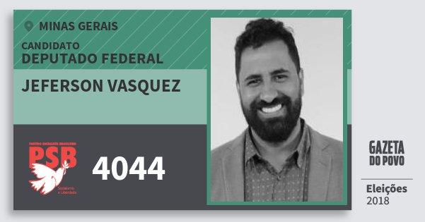 Santinho Jeferson Vasquez 4044 (PSB) Deputado Federal | Minas Gerais | Eleições 2018