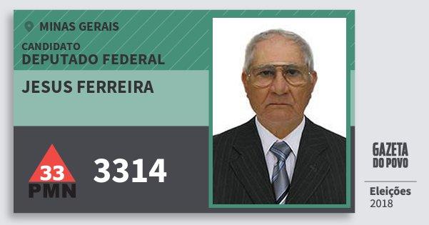 Santinho Jesus Ferreira 3314 (PMN) Deputado Federal | Minas Gerais | Eleições 2018