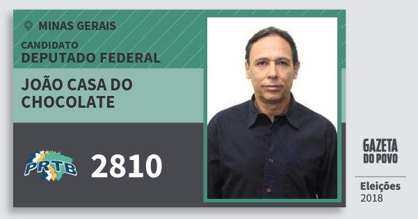 Santinho João Casa do Chocolate 2810 (PRTB) Deputado Federal | Minas Gerais | Eleições 2018