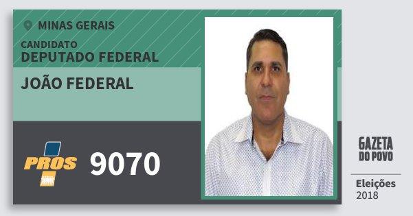 Santinho João Federal 9070 (PROS) Deputado Federal | Minas Gerais | Eleições 2018