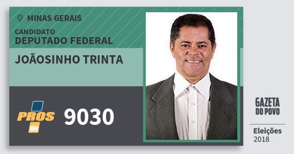 Santinho Joãosinho Trinta 9030 (PROS) Deputado Federal | Minas Gerais | Eleições 2018