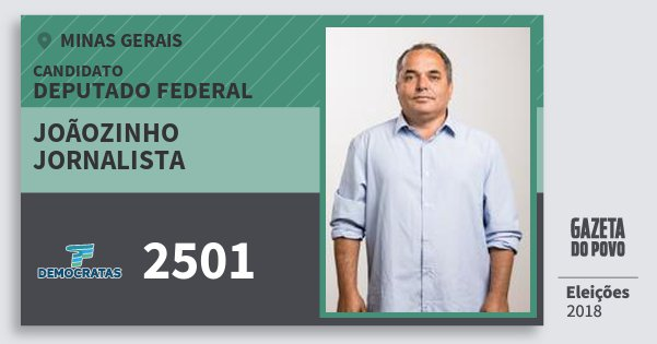 Santinho Joãozinho Jornalista 2501 (DEM) Deputado Federal | Minas Gerais | Eleições 2018