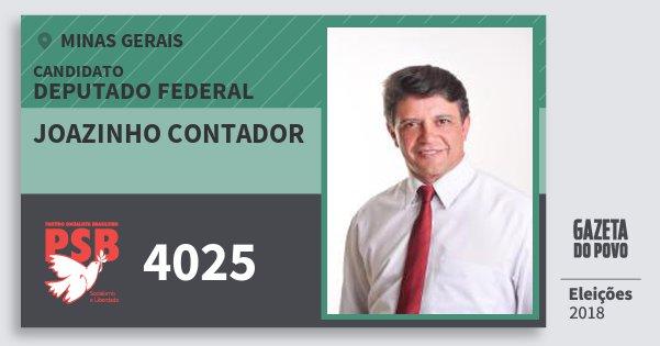 Santinho Joazinho Contador 4025 (PSB) Deputado Federal | Minas Gerais | Eleições 2018