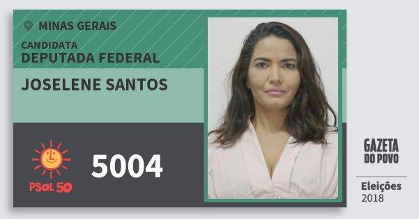 Santinho Joselene Santos 5004 (PSOL) Deputada Federal | Minas Gerais | Eleições 2018