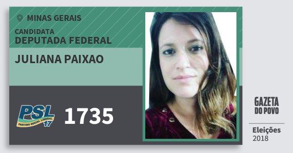 Santinho Juliana Paixao 1735 (PSL) Deputada Federal | Minas Gerais | Eleições 2018