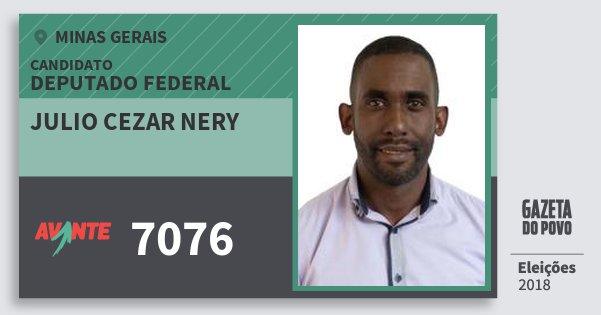Santinho Julio Cezar Nery 7076 (AVANTE) Deputado Federal | Minas Gerais | Eleições 2018