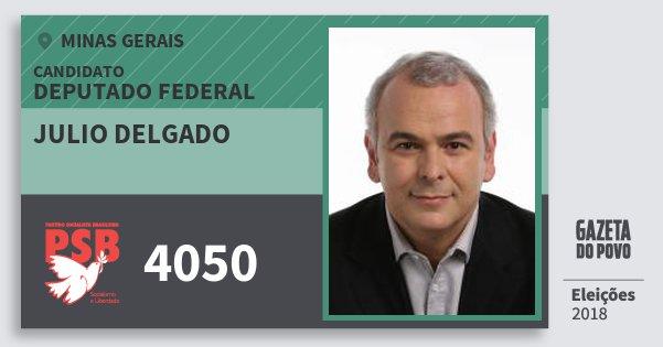 Santinho Julio Delgado 4050 (PSB) Deputado Federal | Minas Gerais | Eleições 2018