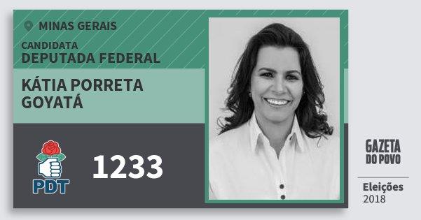 Santinho Kátia Porreta Goyatá 1233 (PDT) Deputada Federal | Minas Gerais | Eleições 2018