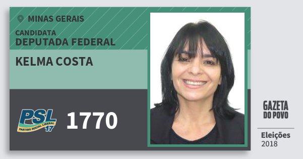 Santinho Kelma Costa 1770 (PSL) Deputada Federal | Minas Gerais | Eleições 2018