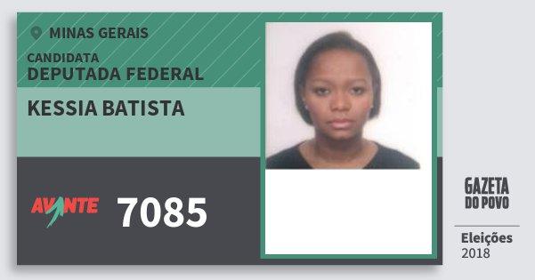 Santinho Kessia Batista 7085 (AVANTE) Deputada Federal | Minas Gerais | Eleições 2018