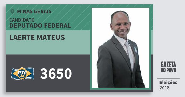 Santinho Laerte Mateus 3650 (PTC) Deputado Federal | Minas Gerais | Eleições 2018
