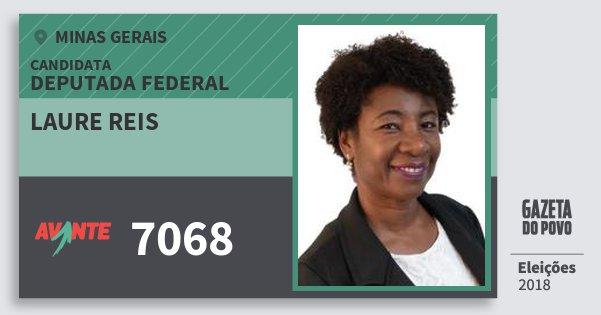 Santinho Laure Reis 7068 (AVANTE) Deputada Federal | Minas Gerais | Eleições 2018