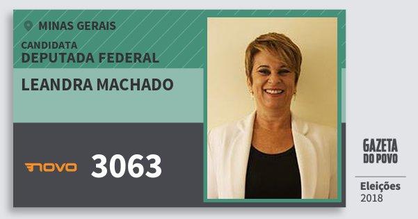 Santinho Leandra Machado 3063 (NOVO) Deputada Federal | Minas Gerais | Eleições 2018