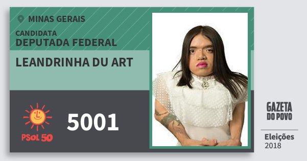 Santinho Leandrinha Du Art 5001 (PSOL) Deputada Federal   Minas Gerais   Eleições 2018