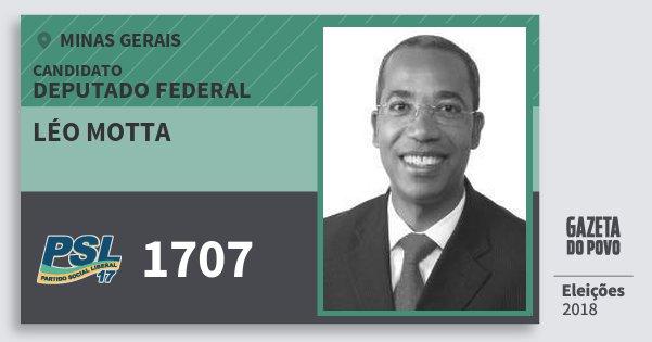 Santinho Léo Motta 1707 (PSL) Deputado Federal | Minas Gerais | Eleições 2018