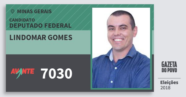 Santinho Lindomar Gomes 7030 (AVANTE) Deputado Federal | Minas Gerais | Eleições 2018