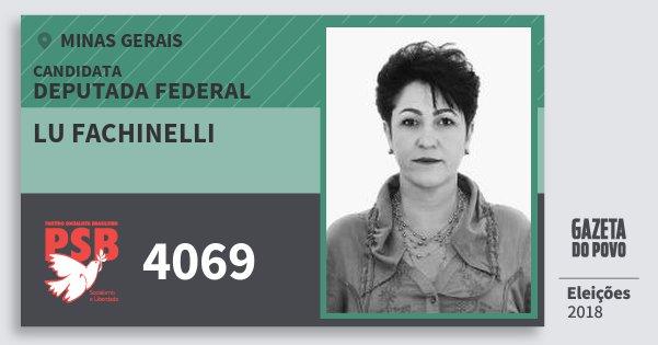 Santinho Lu Fachinelli 4069 (PSB) Deputada Federal | Minas Gerais | Eleições 2018