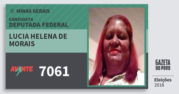 Santinho Lucia Helena de Morais 7061 (AVANTE) Deputada Federal | Minas Gerais | Eleições 2018